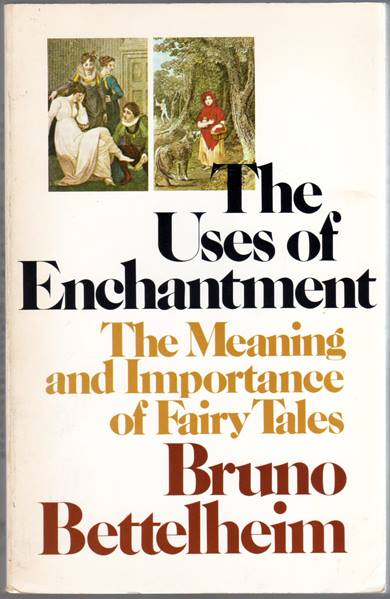bruno bettelheim fairy tales and existential predicament From the uses of enchantment by bruno bettelheim  fairy tales and the existential predicament  it is characteristic of fairy tales to state an existential.